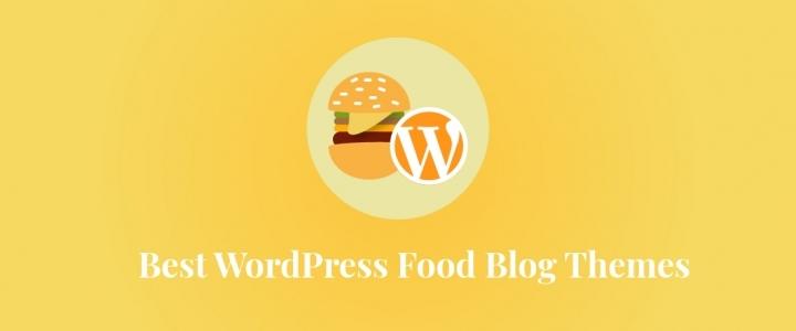 餐厅老板和美食爱好者的15个最佳WordPress美食博客主题(免费+高级版)